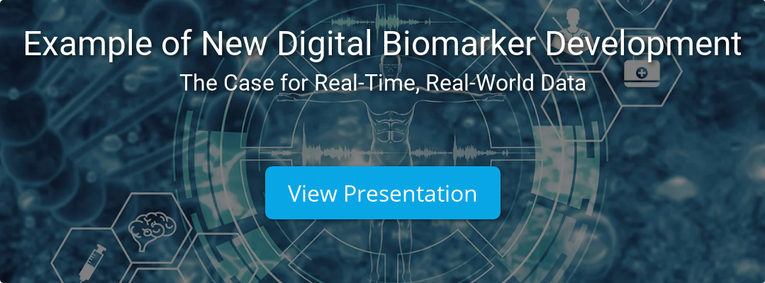 Example of New Digital Biomarker Development The Case for Real-Time, Real-World  Data View Presentation