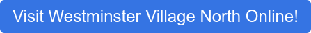 Visit Westminster Village North Online!