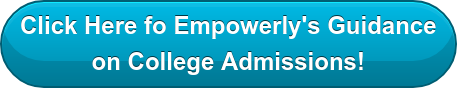 Click Here fo Empowerly's Guidance  on College Admissions!