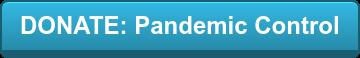 DONATE: Pandemic Control