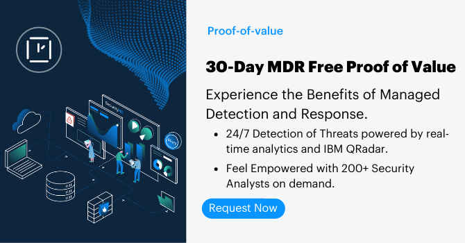 Request a 30-Day Managed Detection and Response (MDR) POV