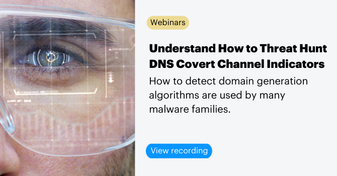 Webinar: Understand How to Threat Hunt DNS Covert Channel Indicators
