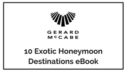 Gerard McCabe Jewellers Exotic Honeymoon Destinations