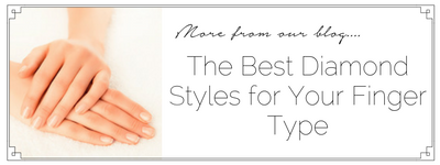The Best Diamond Styles for Your Finger Type