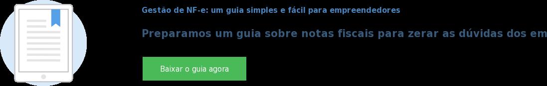 Gestão de NF-e: um guia simples e fácil para empreendedores  Preparamos um guia sobre notas fiscais para zerar as dúvidas dos empreendedores Baixar o guia agora