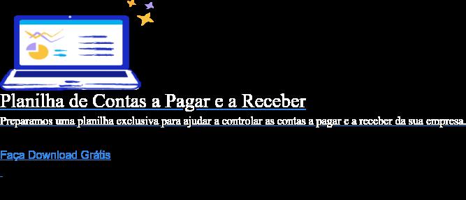 Planilha Contas a Pagar  Preparamos uma planilha para ajudar a sua empresa a controlar as contas a pagar Baixar a planilha