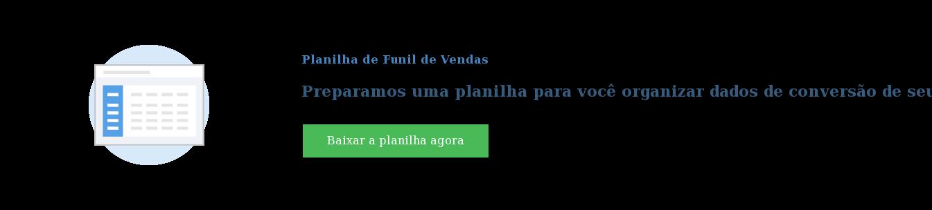 Planilha de Funil de Vendas  Preparamos uma planilha para você organizar dados de conversão de seu funil de  vendas Baixar a planilha agora