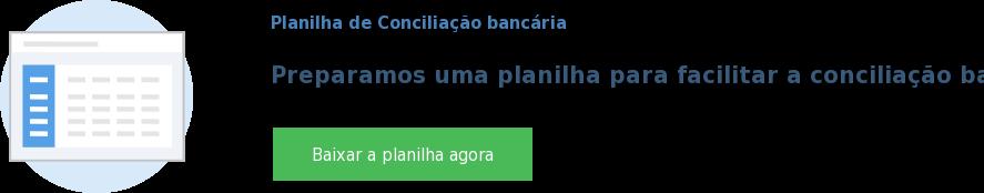 Planilha de Conciliação bancária  Preparamos uma planilha para facilitar a conciliação bancária Baixar a planilha agora