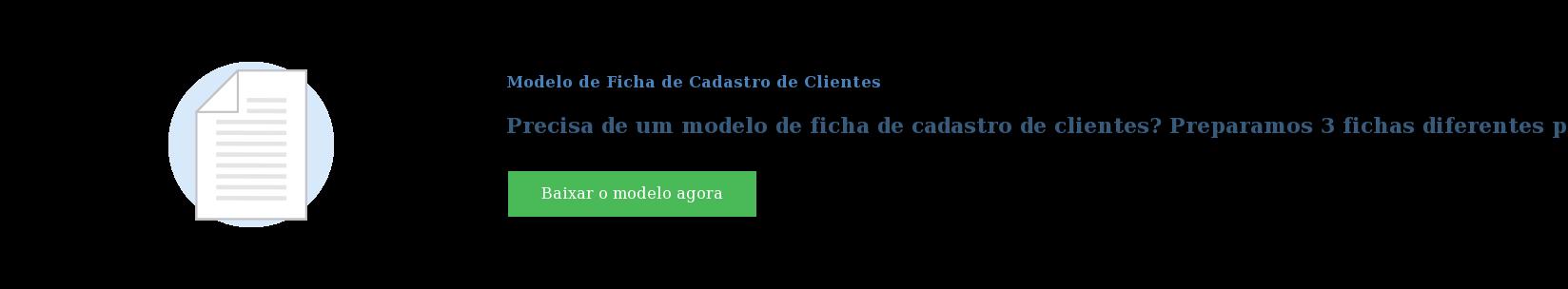 Modelo de Ficha de Cadastro de Clientes  Precisa de um modelo de ficha de cadastro de clientes? Preparamos 3 fichas  diferentes para empresas diferentes Baixar o modelo agora