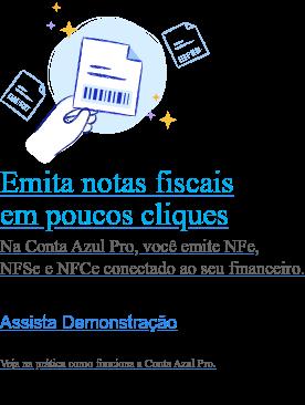 Emita notas fiscais em poucos cliques  Na Conta Azul Pro, você emite NFe, NFSe e NFCe conectado ao seu financeiro. Experimente grátis  Não precisa de cartão, nem de cadastros complexos