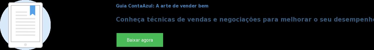Guia ContaAzul: A arte de vender bem  Conheça técnicas de vendas e negociações para melhorar o seu desempenho como  vendedor Baixar agora