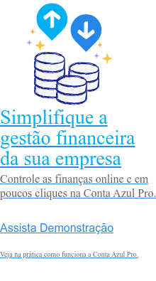 Simplifique a gestão financeira da sua empresa  Controle as finanças online e em poucos cliques na Conta Azul Pro. Experimente grátis  Não precisa de cartão, nem de cadastros complexos