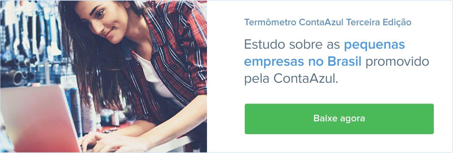 Termômetro ContaAzul 3° edição  Como os empreendedores brasileiros percebem o cenário político e econômico no  Brasil após a mudança de governo. Baixe agora o relatório completo
