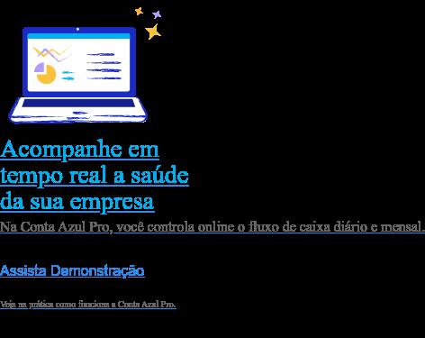 Acompanhe em tempo real a saúde da sua empresa  Na Conta Azul Pro, você controla online o fluxo de caixa diário e mensal. Experimente grátis  Não precisa de cartão, nem de cadastros complexos