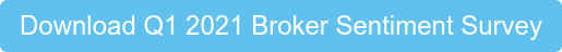 Download Q1 2021 Broker Sentiment Survey