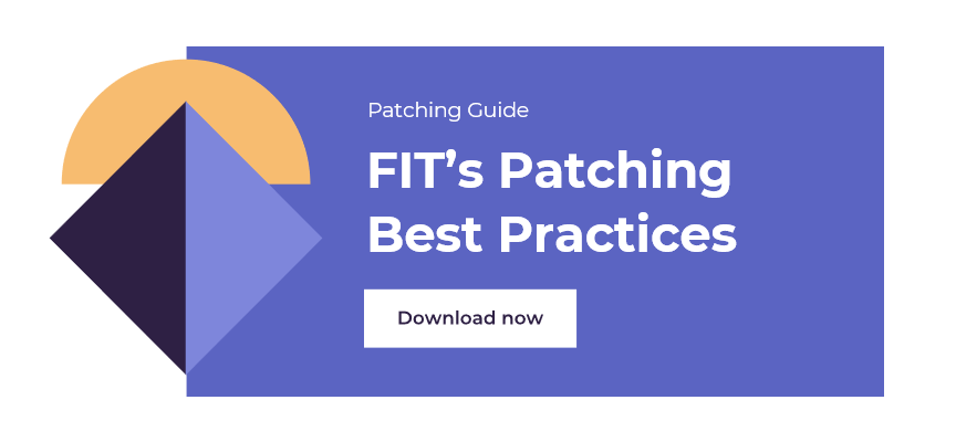 FIT's Patching Best Practices