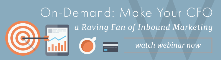 On-demand webinar: Make your CFO a raving fan of inbound marketing