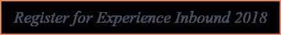 Register for Experience Inbound 2018