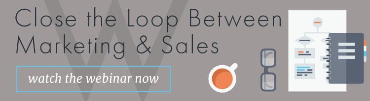 Close the loop between marketing & sales