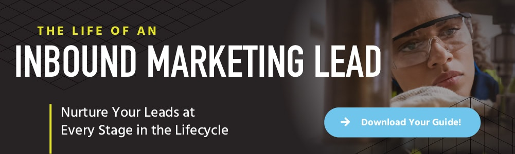 The life of an inbound marketing lead. Nurture your leads at every stage in the lifecycle. Download your guide.