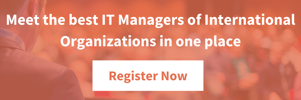 Meet the best IT Managers of International Organizations in one place