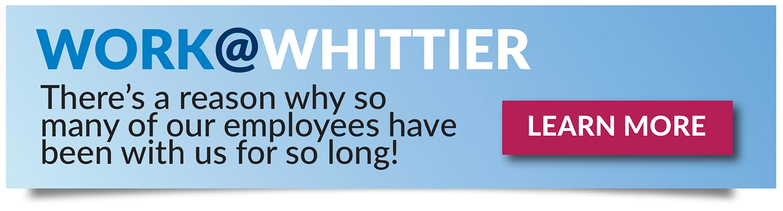 Why Work @ Whittier?