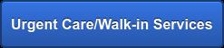 Urgent Care/Walk-in Services