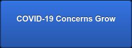 COVID-19 Concerns Grow