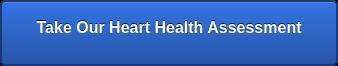 采取我们的心脏健康评估