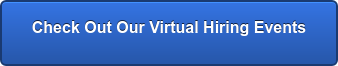 Check Out Our Virtual Hiring Events