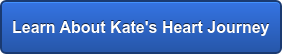 Learn About Kate's Heart Journey
