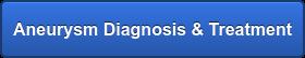 Aneurysm Diagnosis & Treatment