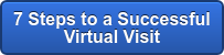 7 Steps to a Successful  Virtual Visit
