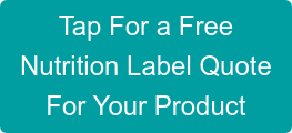 Tap For a Free Nutrition Label Quote For Your Product