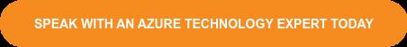 Speak with an Azure Technology Expert Today