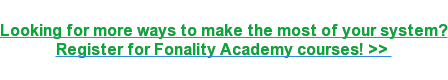 Looking for more ways to make the most of your system? Register for Fonality Academy courses! >>