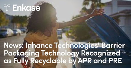 Enkase Recognized as Fully Recyclable by APR and PRE