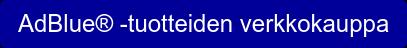 AdBlue -tuotteiden verkkokauppa