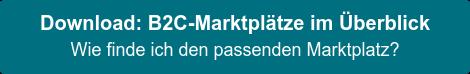 Download: B2C-Marktplätze im Überblick Wie finde ich den passenden Marktplatz?