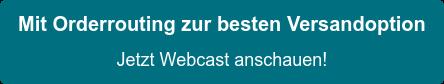 Mit Orderrouting zur besten Versandoption Jetzt Webcast anschauen!