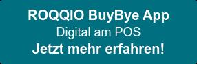 ROQQIO BuyBye App  Digital am POS Jetzt mehr erfahren!