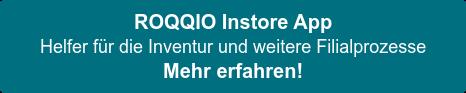 ROQQIO Instore App  Helfer für die Inventur und weitere Filialprozesse Mehr erfahren!