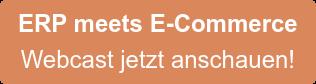 ERP meets E-Commerce Webcast jetzt anschauen!