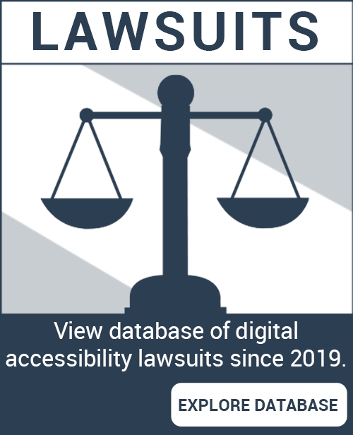 Lawsuits. View database of digital accessibility lawsuits since 2019 - Explore database.