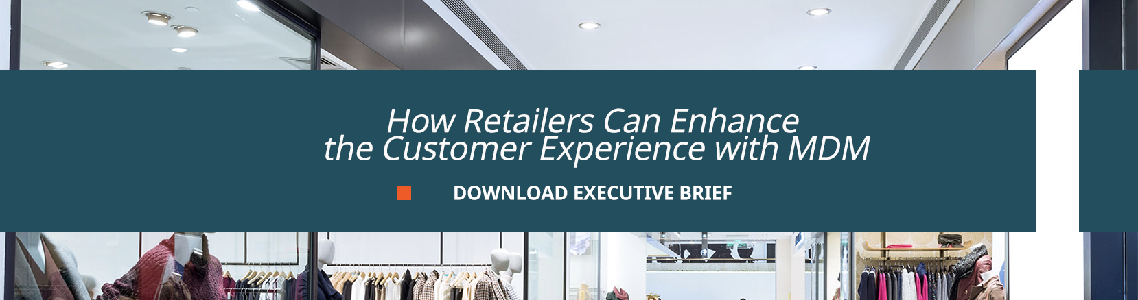 how retailers can enhance the customer experience with mdm