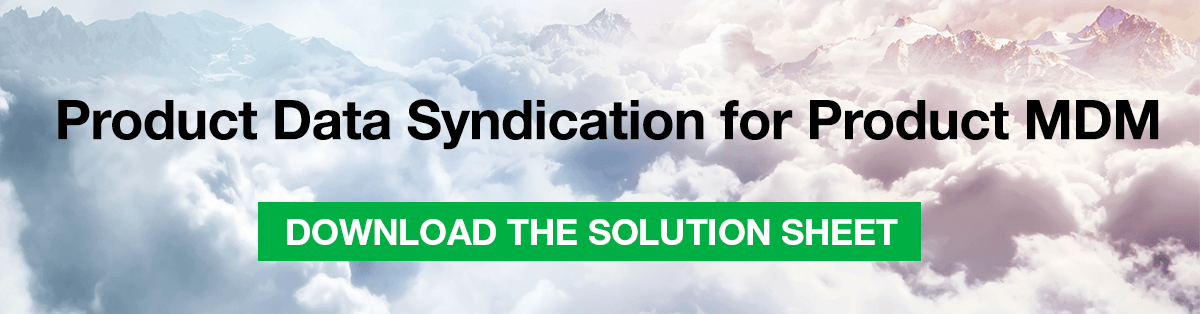 Download the Solution Sheet on Product Data Syndication for Product MDM