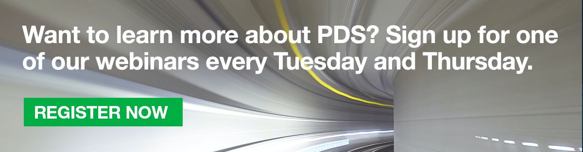 Want to learn more about PDS? Sign up for one of our webinars every Tuesday and Thursday.