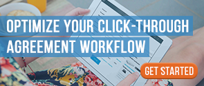 Optimize your click-through agreement workflow