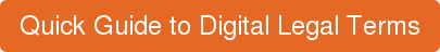 Quick Guide to Digital Legal Terms