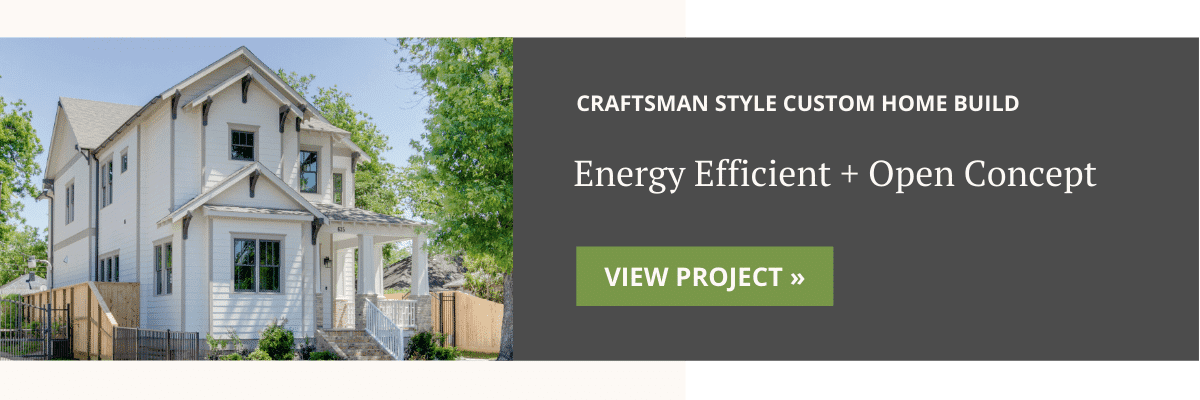 Energy Efficient and Open Concept Craftsman Style Custom Home Build in Houston